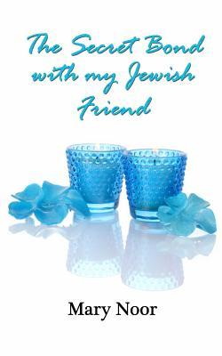 The Secret Bond with My Jewish Friend Mary Noor