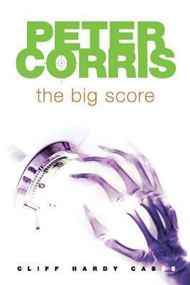 The Big Score (Cliff Hardy, #32)  by  Peter Corris
