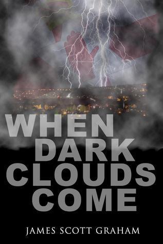 When Dark Clouds Come  by  James Scott Graham