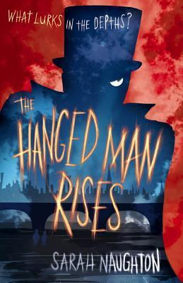 The Hanged Man Rises  by  Sarah  Naughton