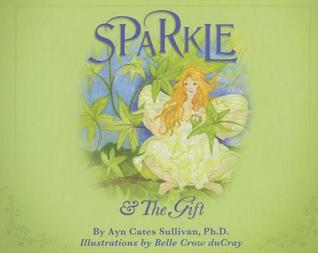Sparkle & the Gift Ayn Cates Sullivan