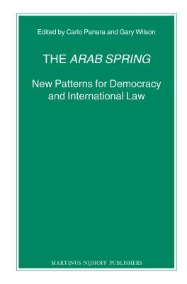 The Arab Spring: New Patterns for Democracy and International Law Carlo Panara