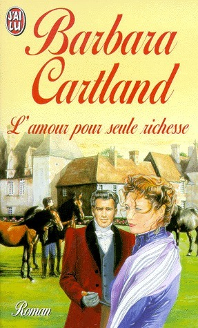Lamour Pour Seule Richesse  by  Barbara Cartland