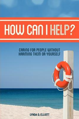How Can I Help?  by  Lynda D Elliott