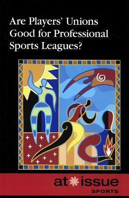 Are Players Unions Good for Professional Sports Leagues? Thomas Riggs
