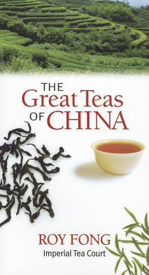The Great Teas of China Roy Fong