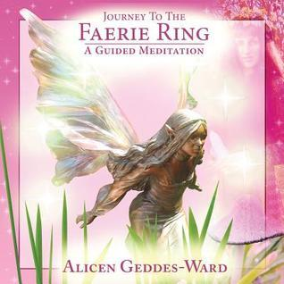 Journey to the Faerie Ring Alicen Geddes-Ward