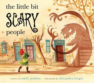 The Little Bit Scary People  by  Emily Jenkins