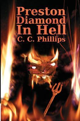 Preston Diamond in Hell  by  C.C. Phillips