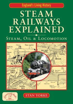 Steam Railways Explained Stan Yorke