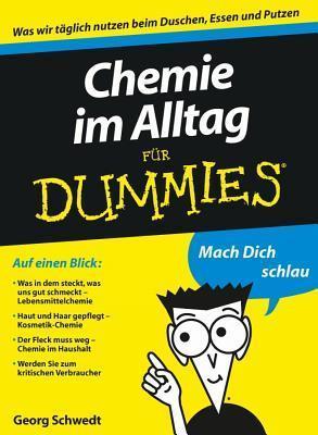 Chemie Im Alltag Fur Dummies Georg Schwedt