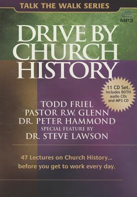 Drive  by  Church History: 47 Lectures on Church History... Before You Get to Work Every Day by Todd Friel
