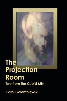 The Projection Room: Green Eye Beneath (Book 2) Carol Golembiewski