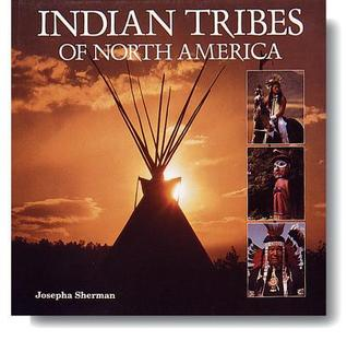Indian Tribes of North America Josepha Sherman