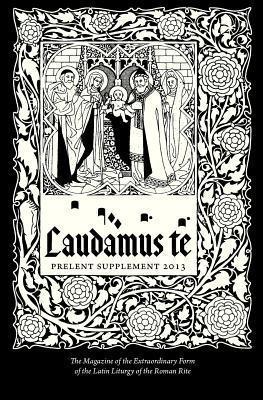 Laudamus Te Pre-Lent  by  Therese Warmus