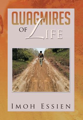 Quagmires of Life  by  Imoh Essien