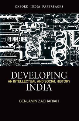 Developing India: An Intellectual and Social History, c. 1930-50  by  Benjamin Zachariah