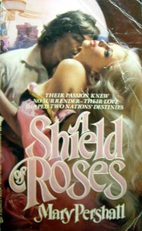A Shield Of Roses  by  Mary Pershall