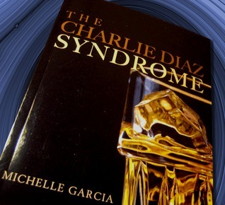 The Charlie Diaz Syndrome Michelle Garcia