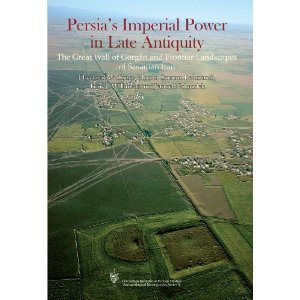 Persias Imperial Power in Late Antiquity: The Great Wall of Gorgan and the Frontier Landscapes of Sasanian Iran  by  Eberhard W. Sauer