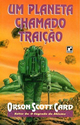 Um Planeta Chamado Traição  by  Orson Scott Card