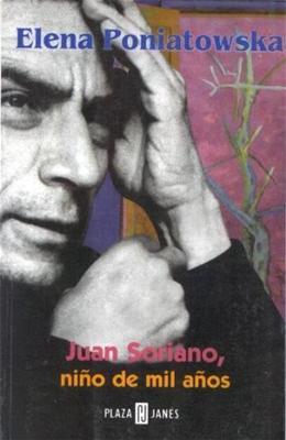 Juan Soriano, niño de mil años Elena Poniatowska