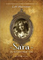 Sara ja kultainen tie (Tarinatyttö, #2) L.M. Montgomery