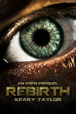 Rebirth (The Eden Trilogy #0.5) Keary Taylor