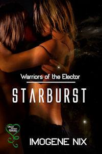 Starburst (Warriors of the Elector #5)  by  Imogene Nix