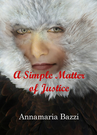 A Simple Matter of Justice  by  Annamaria Bazzi