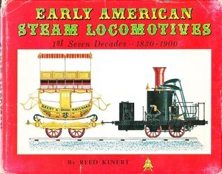 Early American Steam Locomotives Reed Kinert