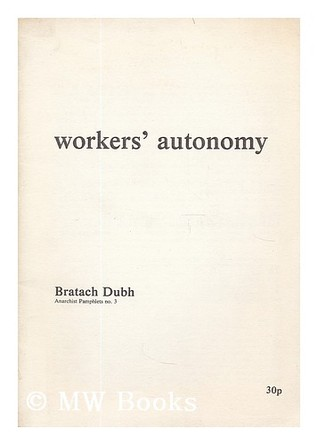 Workers' autonomy  by  Alfredo Bonanno