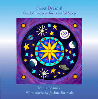 Sweet Dreams!: Guided Imagery for Peaceful Sleep Kanta Bosniak