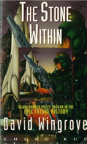 The Stone Within (Chung Kuo, #4)  by  David Wingrove