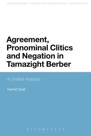 Agreement, Pronominal Clitics and Negation in Tamazight Berber: A Unified Analysis Hamid Ouali