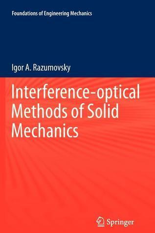 Interference-Optical Methods of Solid Mechanics Igor A Razumovsky