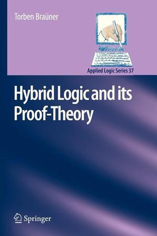 Hybrid Logic and Its Proof-Theory  by  Torben Brauner