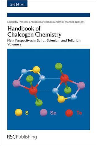 Handbook of Chalcogen Chemistry: New Perspectives in Sulfur, Selenium and Tellurium  by  M.A. Beckett