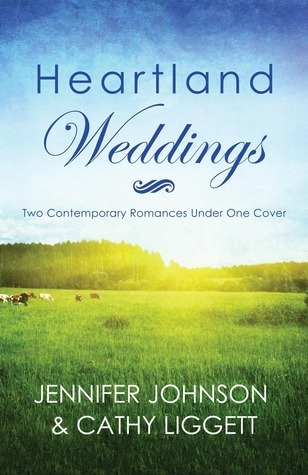 Heartland Weddings: Two Contempoary Romances Under One Cover  by  Jennifer Collins Johnson