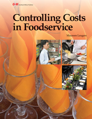 Controlling Costs in Foodservice  by  Maureen Leugers
