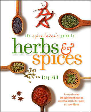 The Spice Lovers Guide to Herbs and Spices Tony Hill