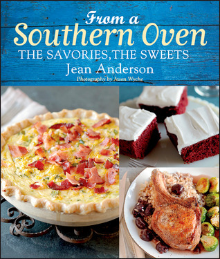From a Southern Oven: The Savories, The Sweets Jean Anderson