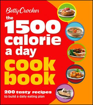 Betty Crocker 1500 Calorie a Day Cookbook Betty Crocker