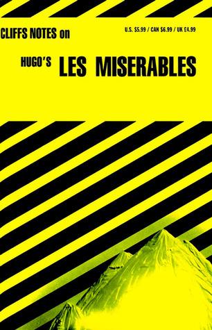 Cliffs Notes on Hugos Les Miserables Amy L. Marsland