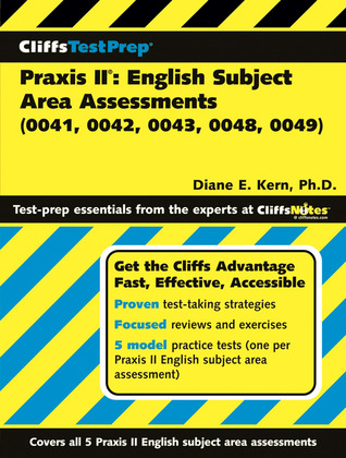 Cliffstestprep(r) Praxis Ii(r): English Subject Area Assessments (0041, 0042, 0043, 0048, 0049)  by  Diane E. Kern