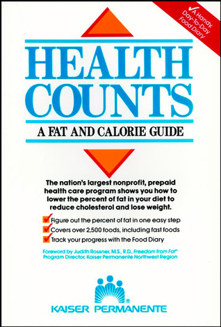 Health Counts: A Fat and Calorie Guide Kaiser Permanente