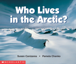 Who Lives In The Arctic?  by  Susan Canizares