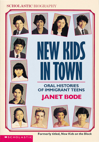 New Kids In Town: Oral Histories Of Immigrant Teens Janet Bode
