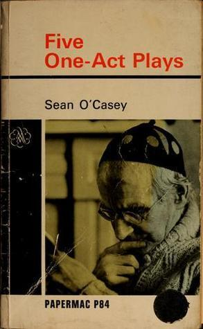 Five One Act Plays  by  Seán OCasey
