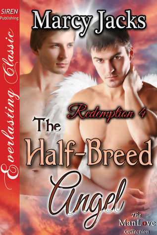 The Half-Breed Angel (Redemption, #4) Marcy Jacks
